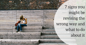 7 signs you might be revising the wrong