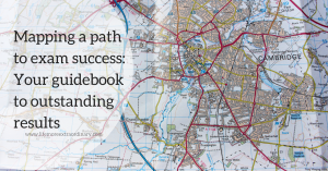 Mapping a path to exam success: Your guidebook to outstanding results