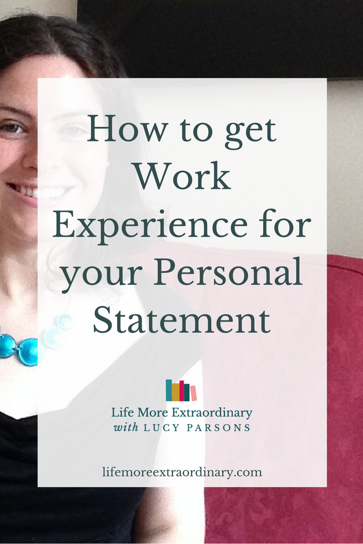 You've worked out what you want to study at university. Now you're faced with the prospect of writing your personal statement. Learn how to get work experience to write about on your personal statement.