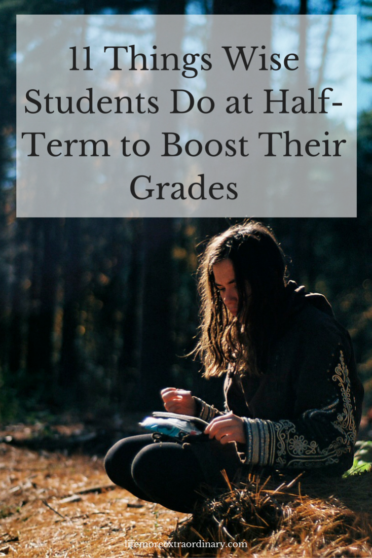 11 things wise students do at half-term to boost their grades #studytips #halfterm