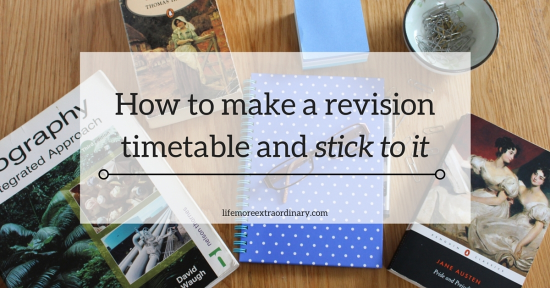 How to make a revision timetable and stick to it