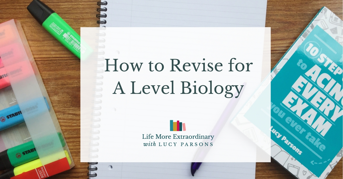 How to Revise for A Level Biology