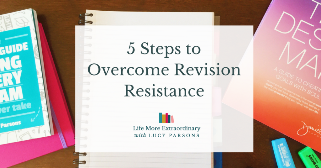 5 Steps to Overcome Revision Resistance