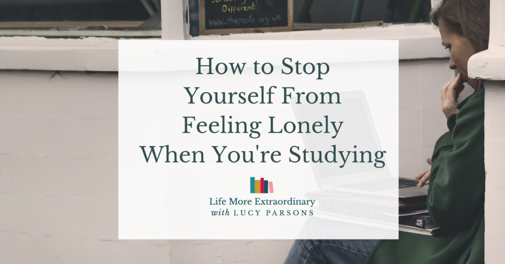 How to Stop Yourself From Feeling Lonely When You're Studying