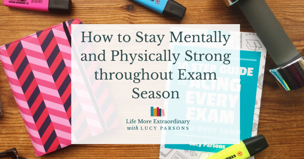 How to stay mentally and physically strong throughout exam season