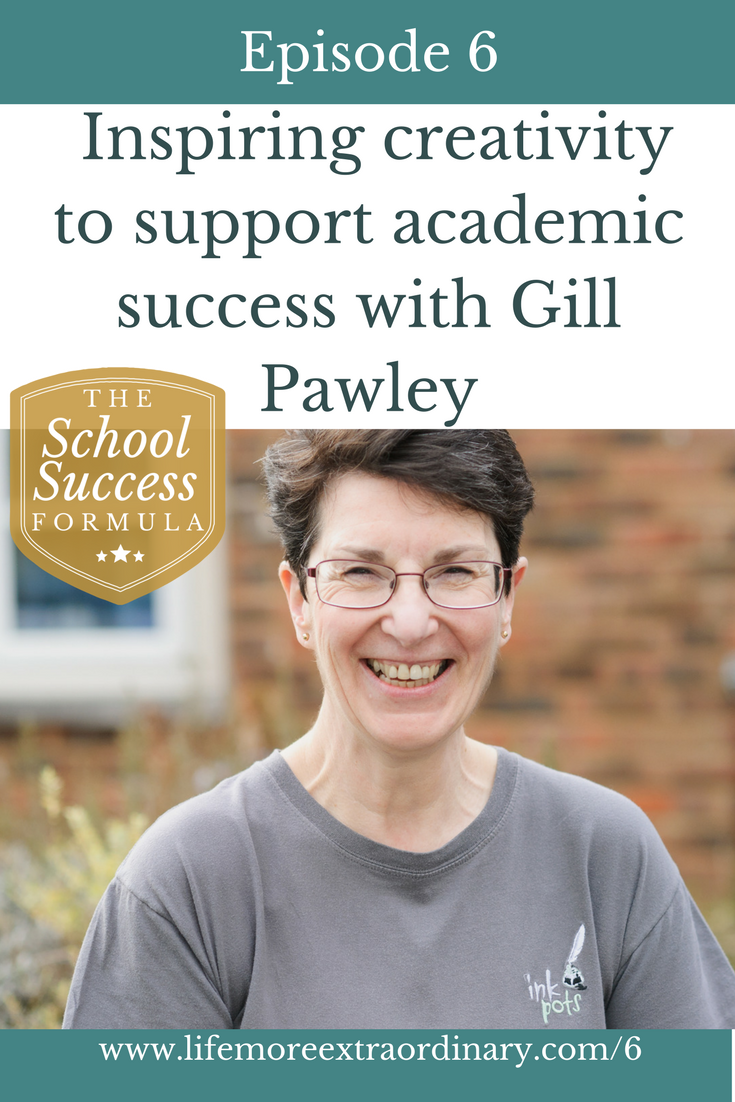 Inspiring creativity to support academic success | In this episode of The School Success Formula, Gill Pawley, a creative writing expert, and I talk about how developing a love of creative writing can build confidence in written exam situations. Click through to listen or subscribe in iTunes. #parenting #creativity #teens