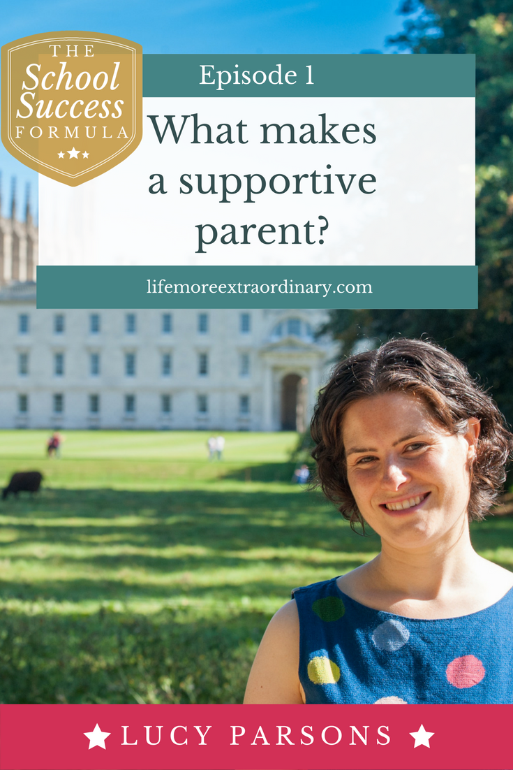 What makes a supportive parent? | If you've got children at school you will want to support them to reach their potential to the very best of your ability. In this episode of the The School Success Formula I dicuss all the three most crucial ways in which I believe parents should support their children to help them to be successful in their education. Click through to listen to the episode. #podcast #education #parenting