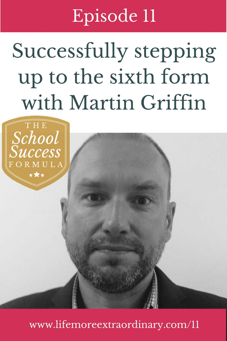 Successfully stepping up to the sixth form with Martin Griffin | The transition from GCSE to A Level is rarely straightforward. In this episode of The School Success Formula Martin Griffin (and former head of sixth form and a teacher with 20 years of experience) discuss how to make it smoother and more successful. Click through to listen. #ALevel #sixthform #revision