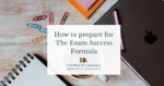 How to prepare for The Exam Success Formula