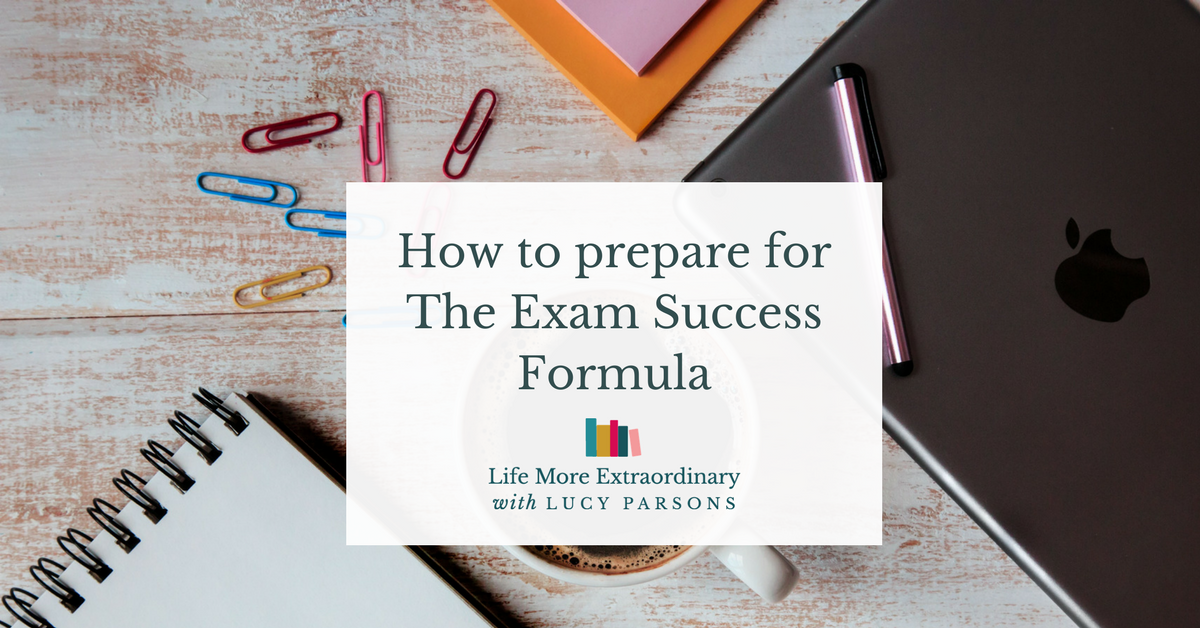 The Exam Success Formula with Lucy Parsons