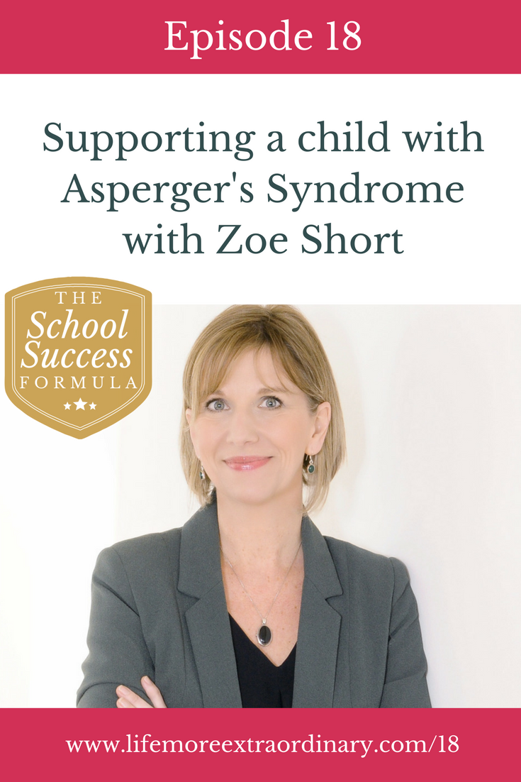 Supporting a child with Asperger's Syndrome with Zoe Short | If you've got a child with special educational needs this episode of The School Success Formula will give you some really practical tips on how to build a relationship with their school that really helps them to thrive. Click to listen to the episode. #SEN #education #Aspergers