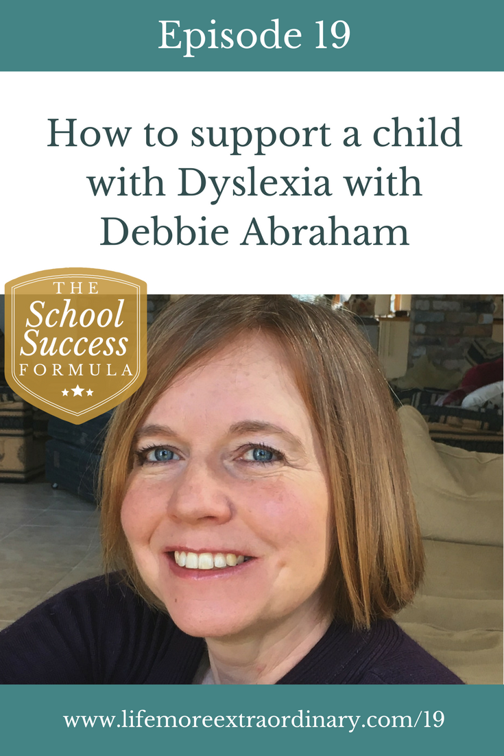 How to support a child with Dyslexia | In this episode of The School Success Formula Debbie Abraham, a specialist dyslexia tutor, answers this questions: what is dyslexia? What are the signs that your child might be dyslexic? How should I support my dyslexic child? #dyslexia #parenting #education