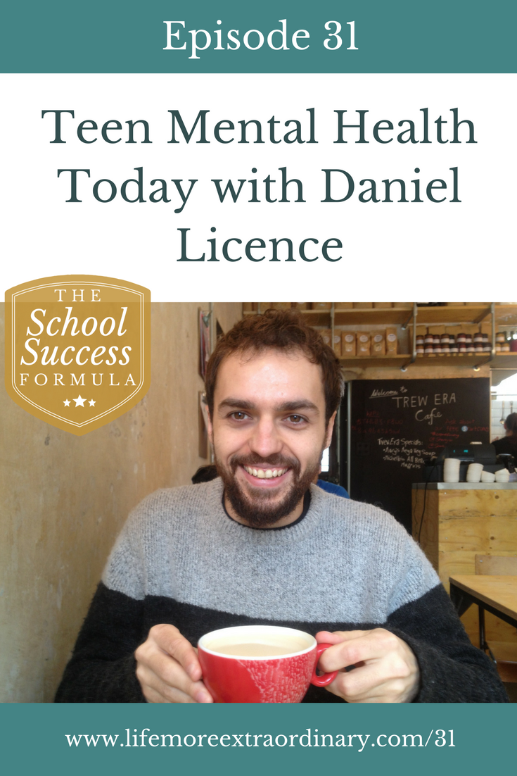 Teen Mental Health Today with Daniel Licence  | Today's guest is Daniel Licence,  a mental health adviser who shares the 4 main types of teen mental health problems & how to spot the early sign