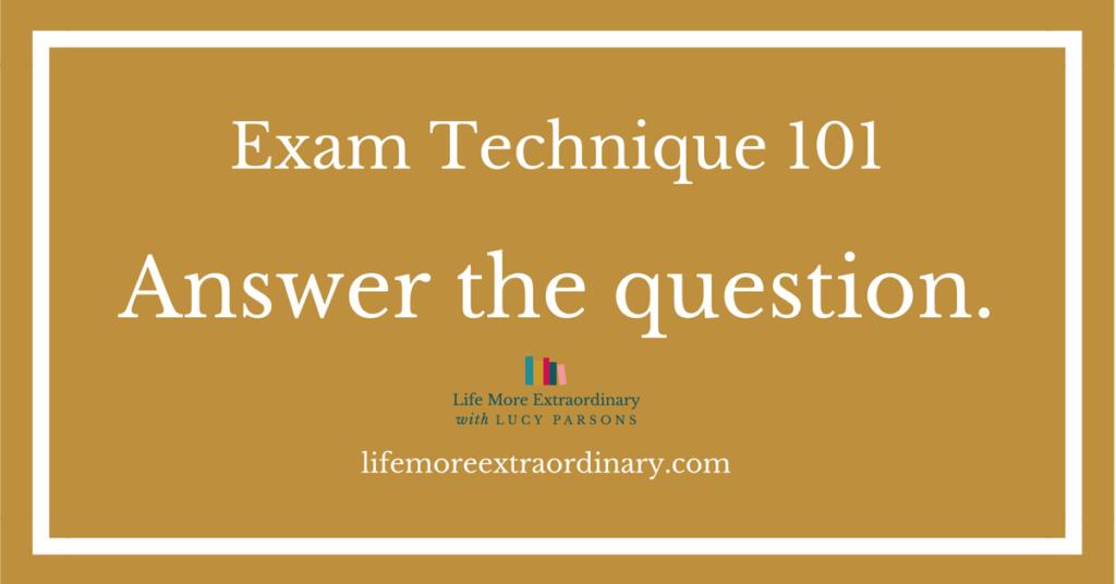 Exam Technique 101