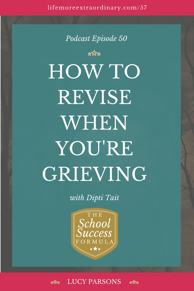 """Every year, students or parents very sadly contact me to ask how to revise for exams and do their very best alongside grief. In this podcast episode we uncover the grieving process, and how you can use grief to help you and not hinder you. Grief has an unpredictable nature, but through the power of emotional intelligence we learn how to be kind to ourselves and that """"it's okay to not be okay""""."""