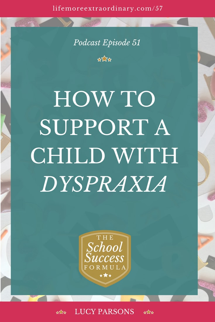 How to support a child with dyspraxia - The School Success Formula episode 51