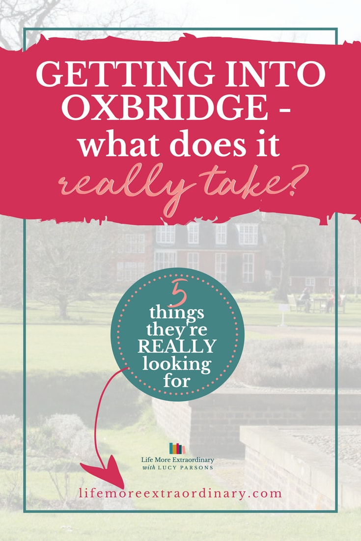 What does it take to get into Oxbridge? What are Oxford and Cambridge Universities really looking for in their students?