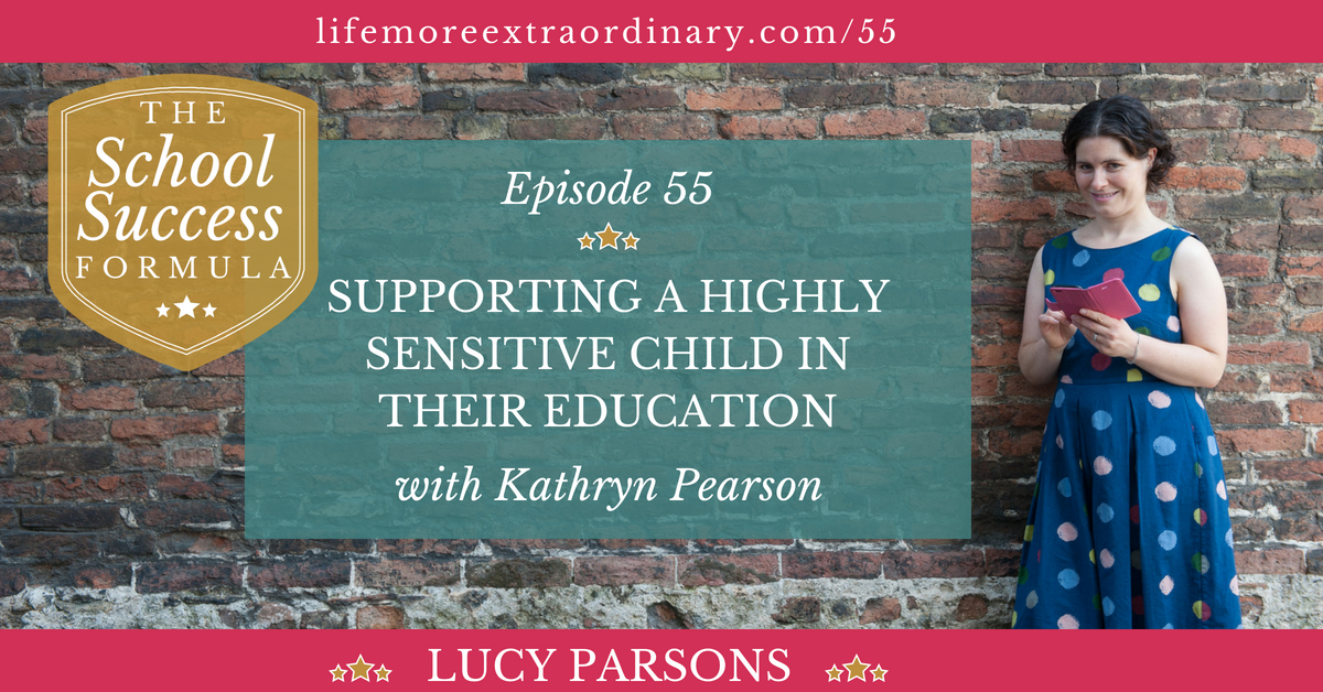 supporting a highly sensitive child in their education with Kathryn Pearson