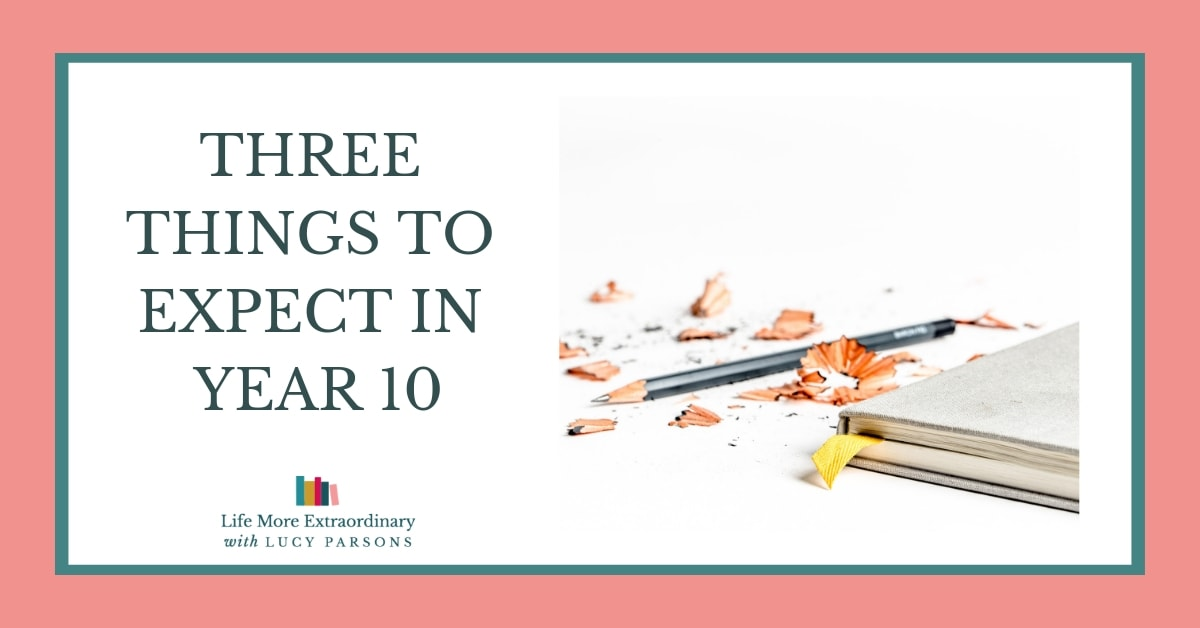 three things to expect in year 10
