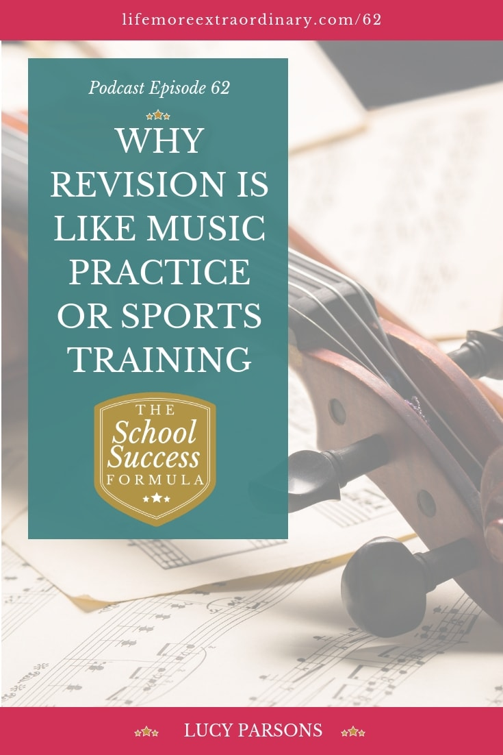 Listen to the School Success Formula podcast to find out how revision is like music practice or sports training and why treating it as such will help you study! #studytips #revisiontips