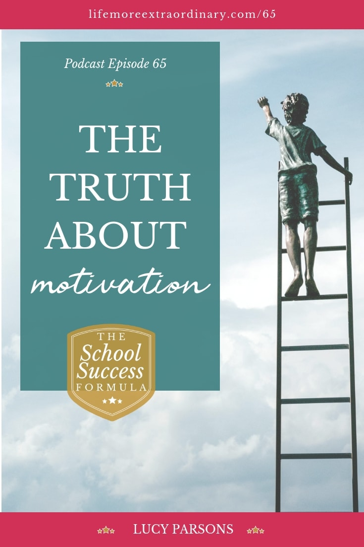 Does your teen seem to lack motivation?  When people complain about a lack of motivation, there's often something else behind this perceived lack of desire to do well. And, if it truly is a lack of motivation I've got a hard truth to share with you today. Learn more in Episode 65 of my podcast, The School Success Formula #school #parenting #teens #education #motivation
