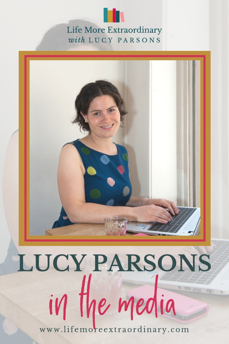 Lucy Parsons - Life More Extraordinary | See where Lucy has been featured in the media, including magazines, articles, interviews and podcasts.