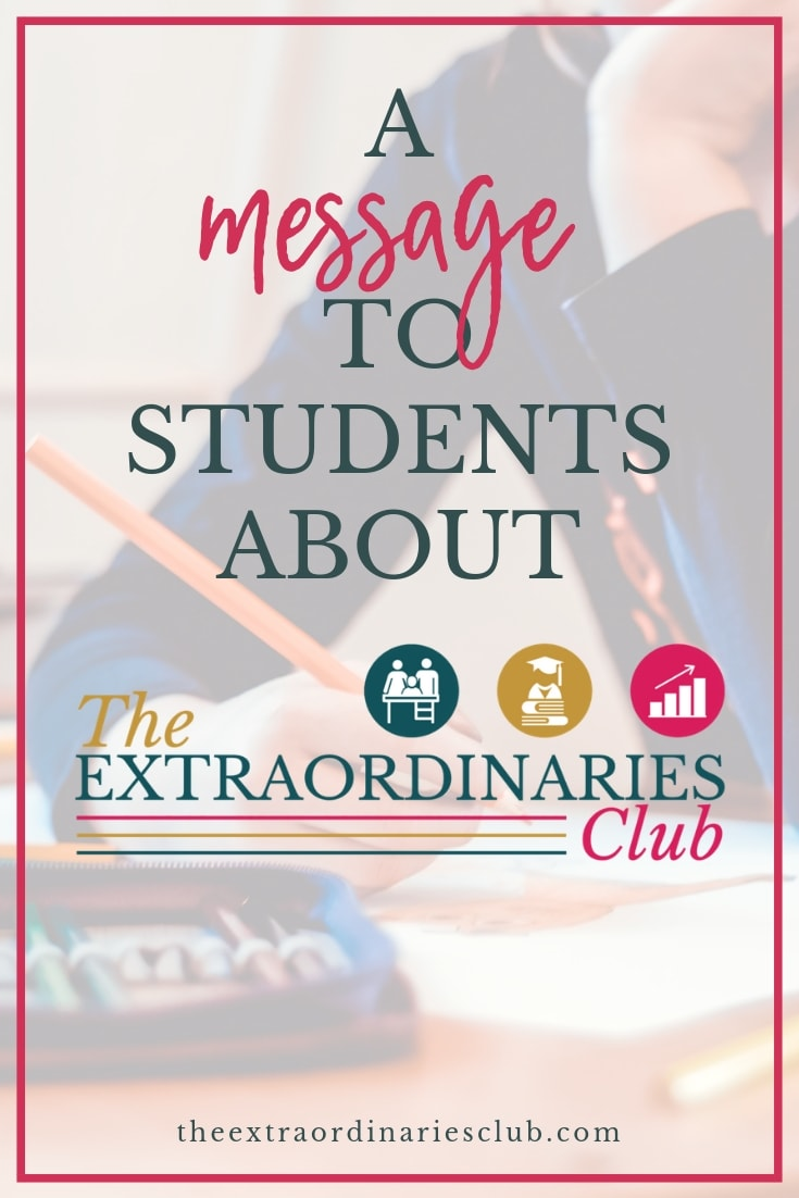 A message to students about joining The Extraordinaries Club - learn how to study efficiently and effectively so that you CAN get the top grades in your GCSEs and A Levels #studytips #revisiontips #studyskills
