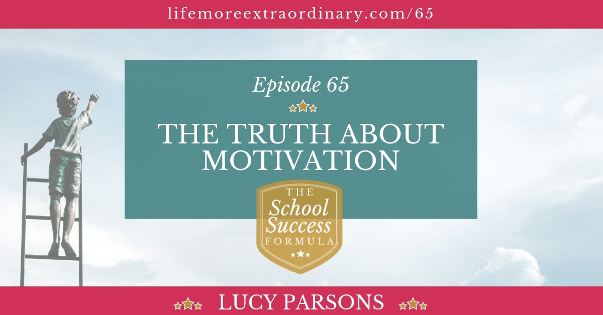 The Truth about motivation, podcast 65