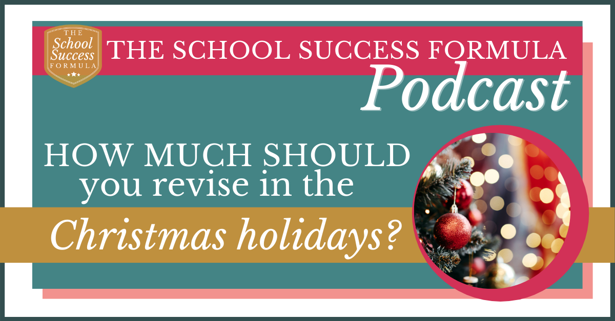 How much should you revise in the Christmas holidays?