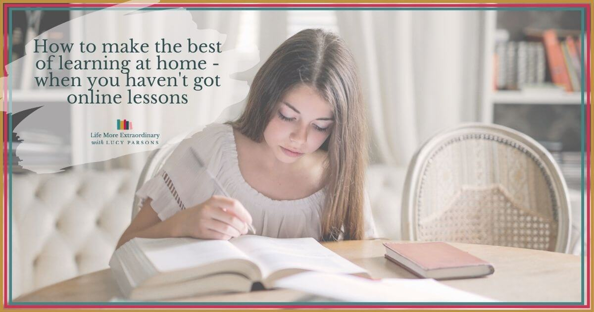 How to make the best of learning at home - when you haven't got online lessons