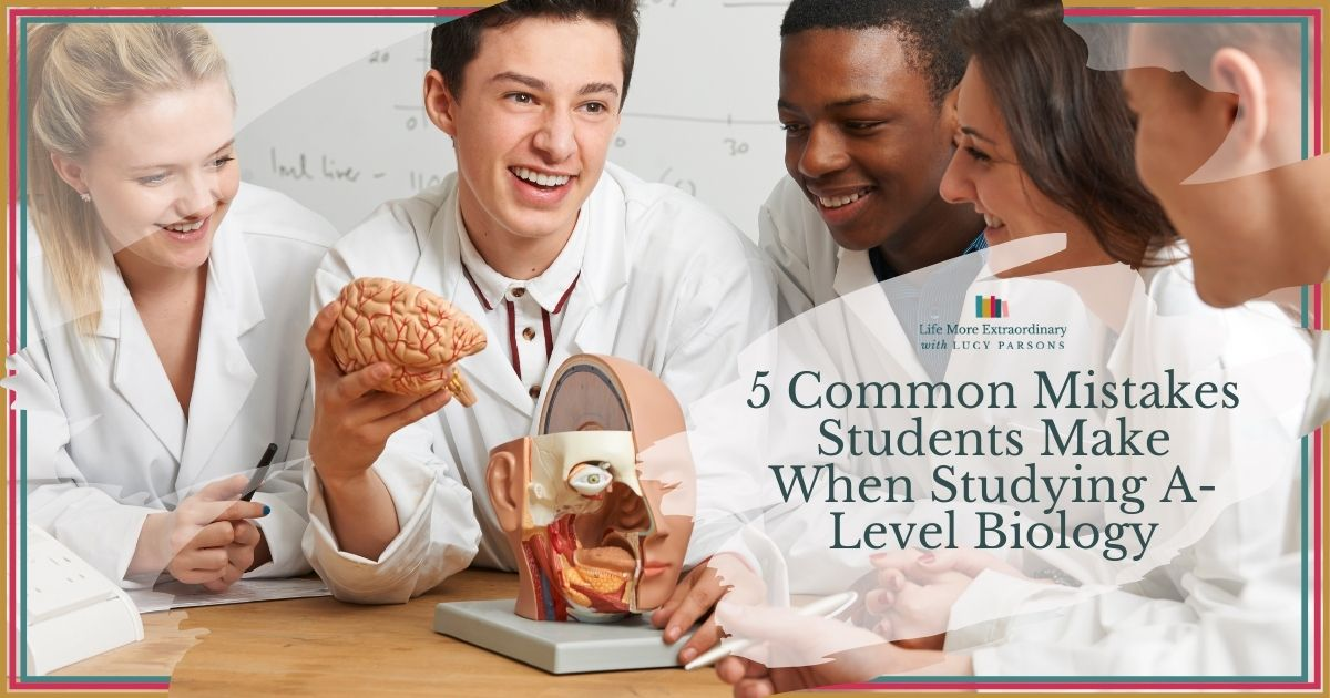 5 Common Mistakes Students Make When Studying A-Level Biology