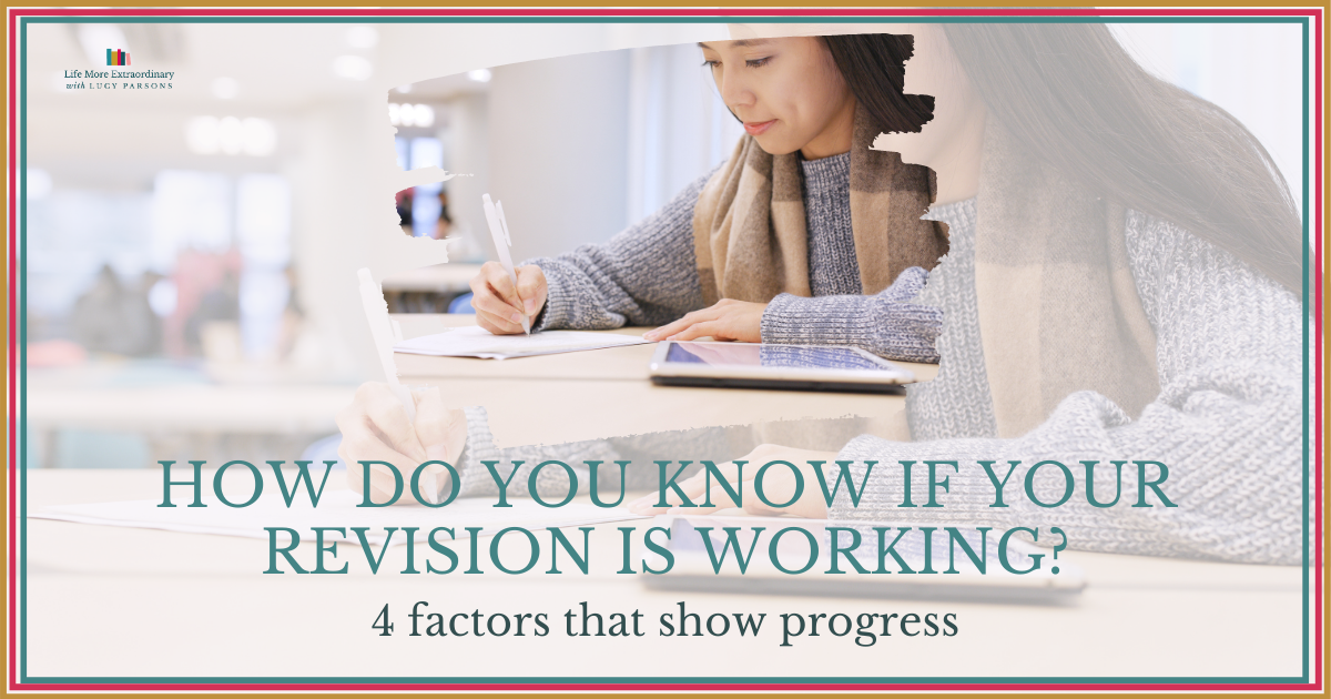 How do you know if your revision is working?